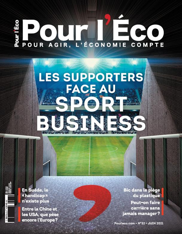 Magazine Pour l'Éco numéro 32 de Juin 2021
