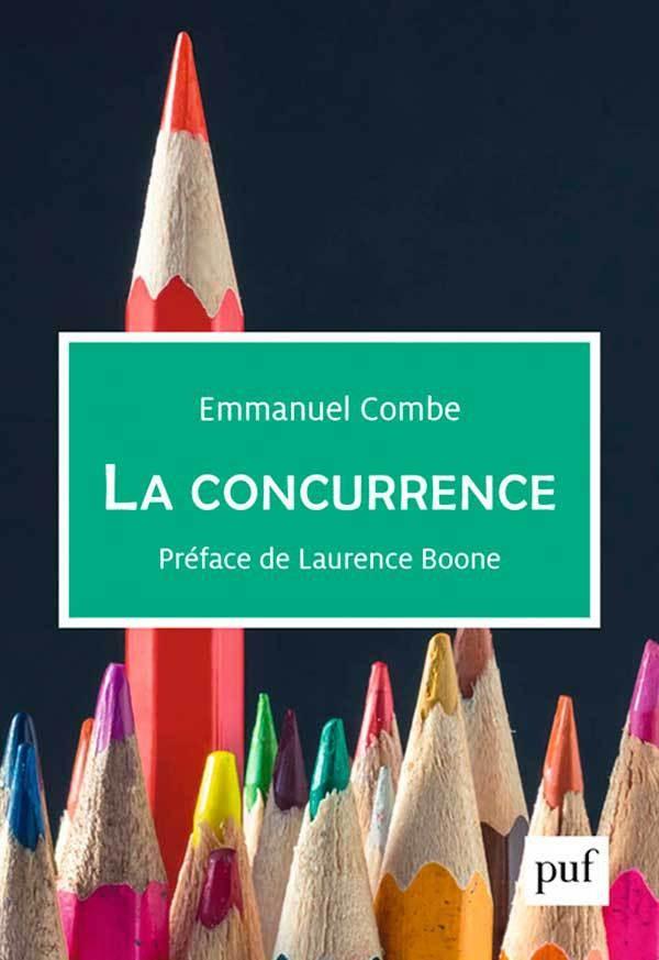 La Concurrence, un livre d'Emmanuel Combe